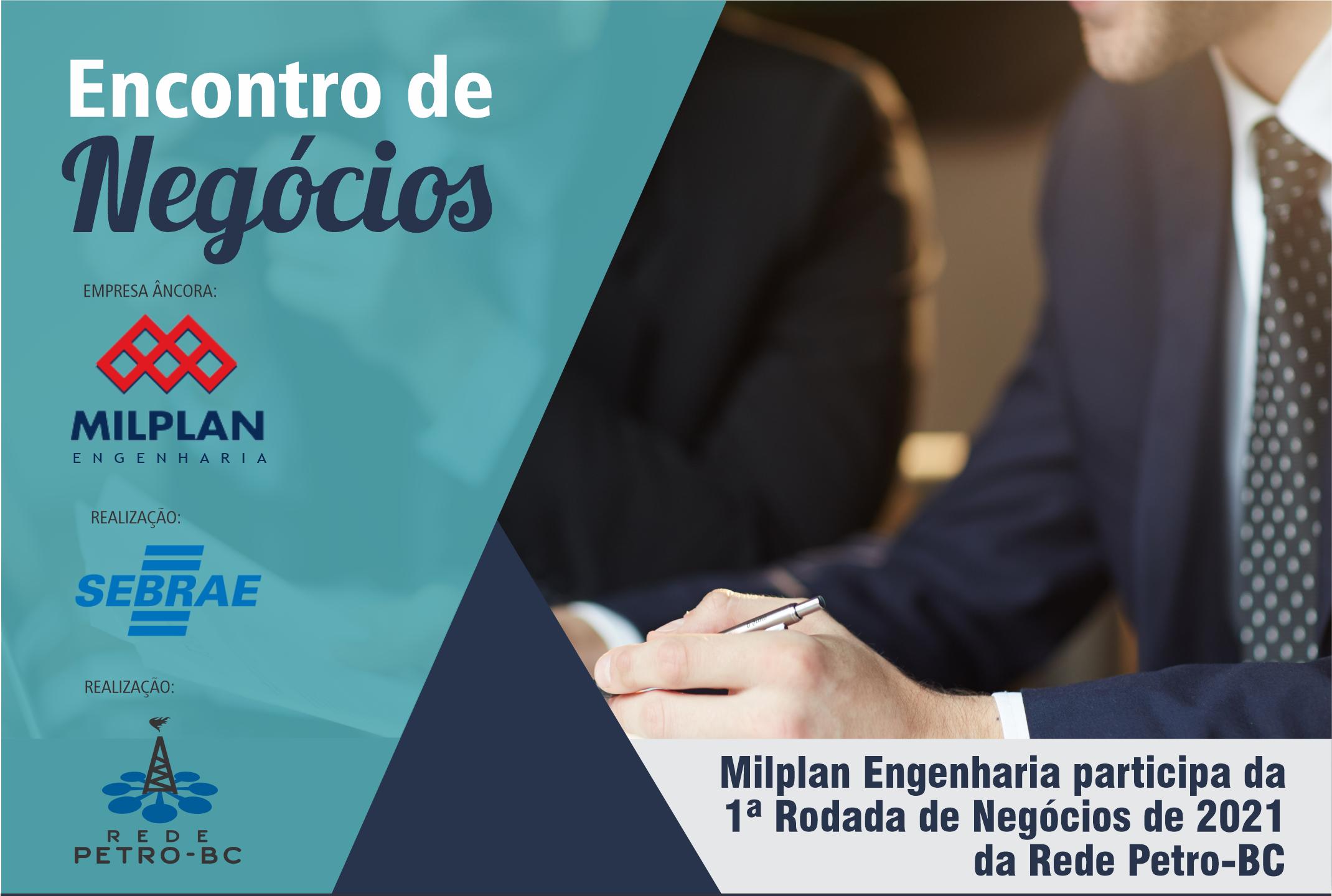 Milplan Engenharia participa da 1ª Rodada de Negócios de 2021 da Rede Petro-BC