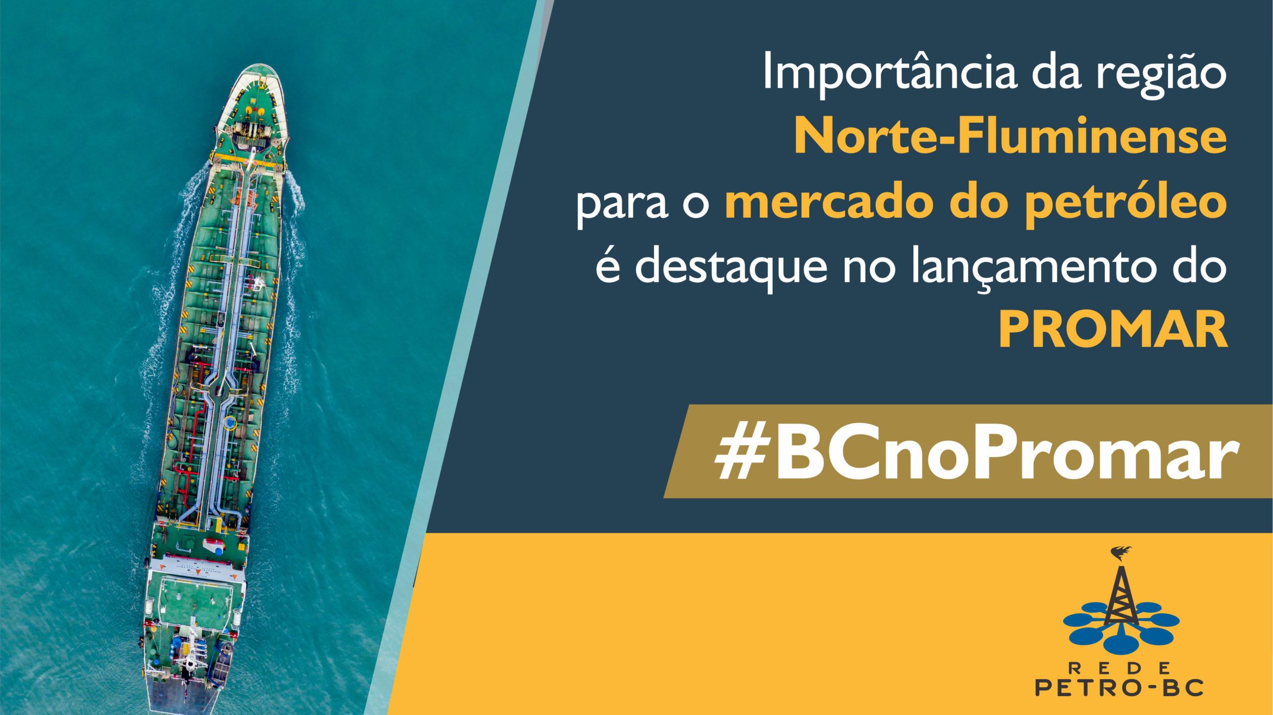 Rede Petro-BC reforça a importância de Macaé e região Norte-Fluminense para a indústria de óleo e gás no lançamento do Promar
