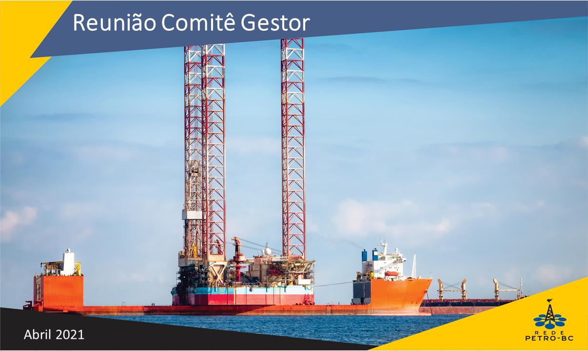 Comitê Gestor da Rede Petro-BC realiza reunião do mês de abril