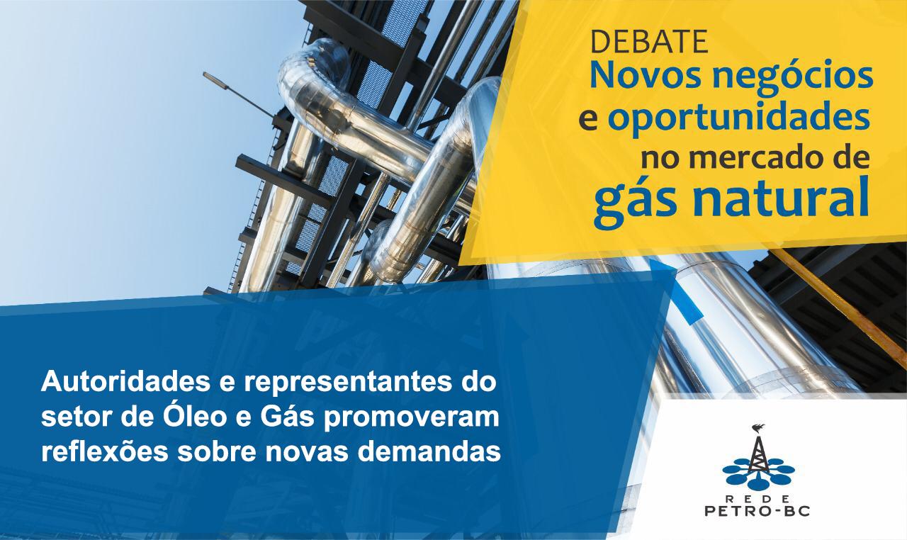 Rede Petro-BC promove debate sobre Novos Negócios e Oportunidades no Mercado de Gás Natural